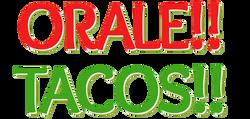 Orale!! Tacos!!