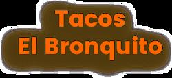 Tacos El Bronquito
